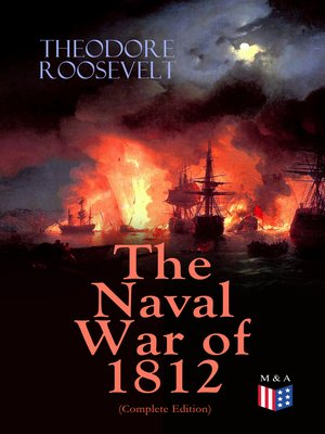 cover image of The Naval War of 1812 (Complete Edition)