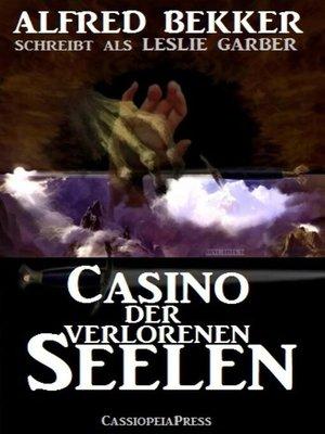 cover image of Leslie Garber--Casino der verlorenen Seelen