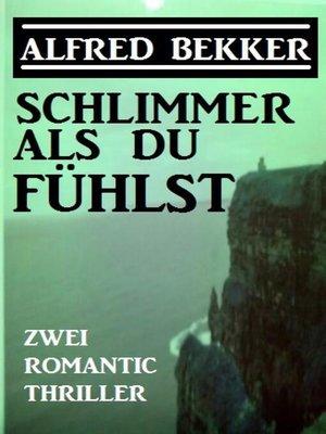 cover image of Schlimmer als du fühlst