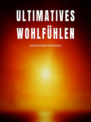 cover image of Ultimatives Wohlfühlen
