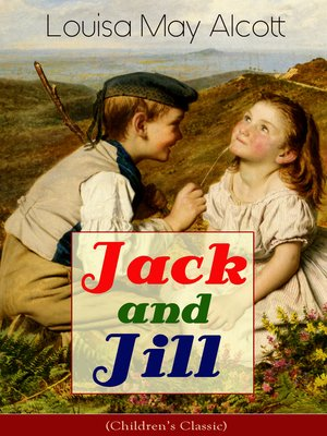 cover image of Jack and Jill (Children's Classic)