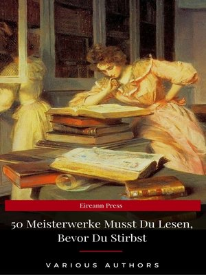 cover image of 50 Meisterwerke Musst Du Lesen, Bevor Du Stirbst (Eireann Press)