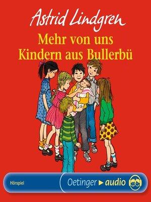cover image of Mehr von uns Kindern aus Bullerbü