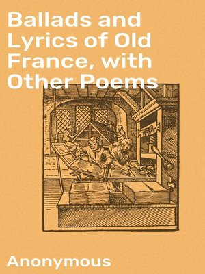 cover image of Ballads and Lyrics of Old France, with Other Poems