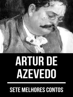 cover image of 7 melhores contos de Artur de Azevedo