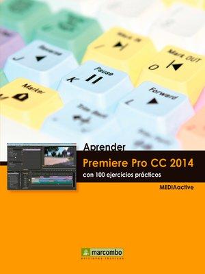 cover image of Aprender Premiere Pro CC 2014 con 100 ejercicios practicos