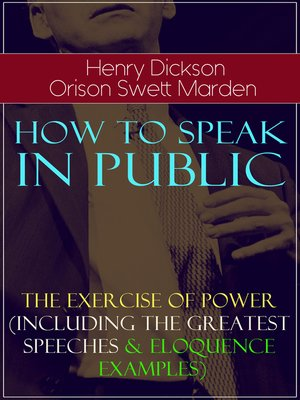 cover image of How to Speak In Public--The Exercise of Power (Including Greatest Speeches and Eloquence Examples)
