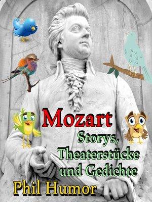 cover image of Mozart – Storys, Theaterstücke und Gedichte