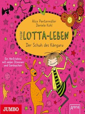 cover image of Mein Lotta-Leben. Der Schuh des Känguru