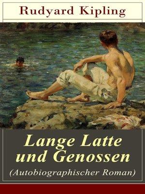 cover image of Lange Latte und Genossen (Autobiographischer Roman)