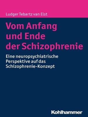 cover image of Vom Anfang und Ende der Schizophrenie