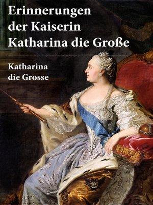 cover image of Erinnerungen der Kaiserin Katharina die Große