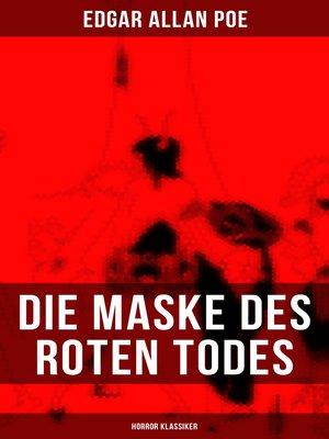 cover image of Die Maske des roten Todes (Horror Klassiker)