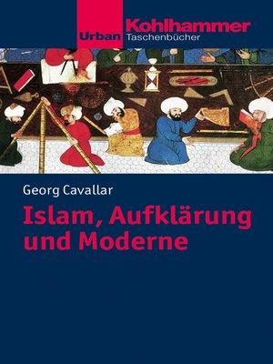 cover image of Islam, Aufklärung und Moderne