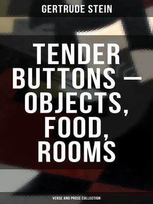 cover image of Tender Buttons – Objects, Food, Rooms (Verse and Prose Collection)