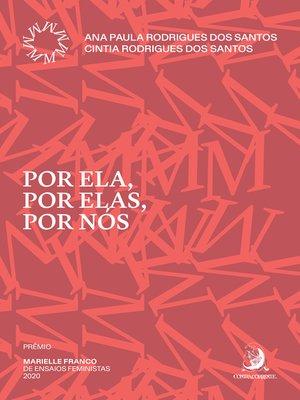 cover image of Por ela, por elas, por nós
