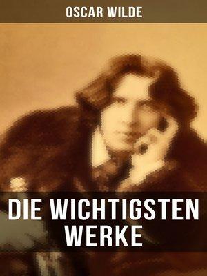 cover image of Die wichtigsten Werke von Oscar Wilde