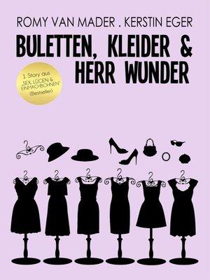 cover image of BULETTEN, KLEIDER & HERR WUNDER