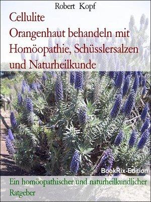 cover image of Cellulite                 Orangenhaut behandeln mit Homöopathie, Schüsslersalzen und Naturheilkunde