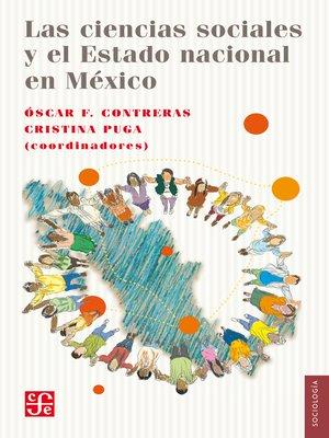 cover image of Las ciencias sociales y el Estado nacional en México