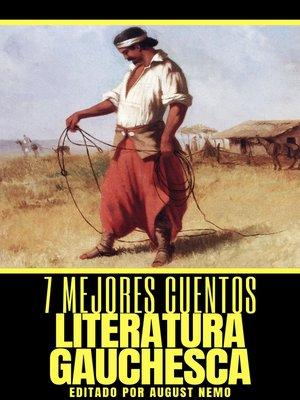cover image of 7 mejores cuentos--Literatura Gauchesca