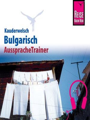 cover image of Reise Know-How Kauderwelsch AusspracheTrainer Bulgarisch