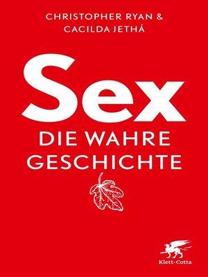 cover image of Sex--die wahre Geschichte