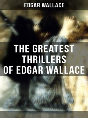cover image of The Greatest Thrillers of Edgar Wallace