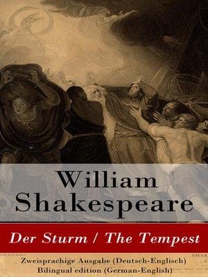 cover image of Der Sturm / the Tempest--Zweisprachige Ausgabe (Deutsch-Englisch) / Bilingual edition (German-English)