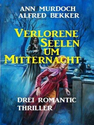 cover image of Verlorene Seelen um Mitternacht