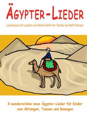 cover image of Ägypter-Lieder--8 wunderschöne neue Ägypter-Lieder für Kinder zum Mitsingen, Tanzen und Bewegen
