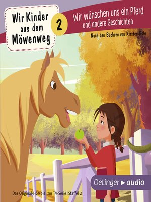 cover image of Wir Kinder aus dem Möwenweg--Wir wünschen uns ein Pferd und andere Geschichten