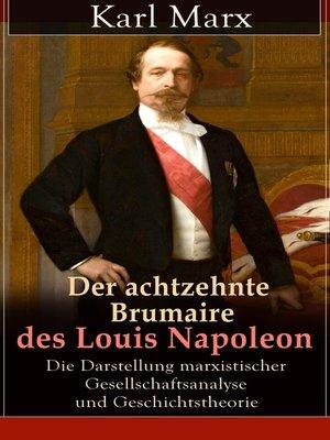 cover image of Der achtzehnte Brumaire des Louis Napoleon