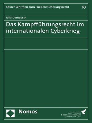 cover image of Das Kampfführungsrecht im internationalen Cyberkrieg