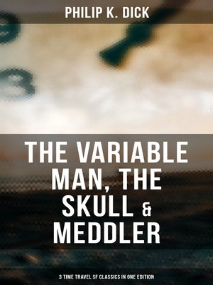cover image of The Variable Man, the Skull & Meddler--3 Time Travel SF Classics in One Edition
