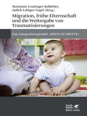 cover image of Migration, frühe Elternschaft und die Weitergabe von Traumatisierungen