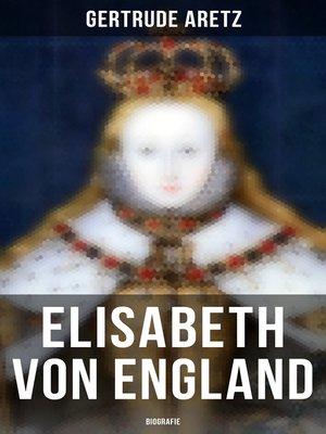 cover image of Elisabeth von England (Vollständige Biografie)