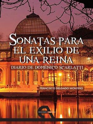 cover image of Sonatas para el exilio de una reina