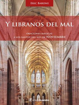 cover image of Y líbranos del mal. Oraciones mágicas a los Santos del mes de Noviembre