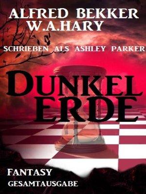 cover image of Dunkelerde (Gesamtausgabe)