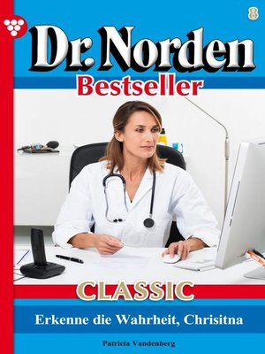 cover image of Dr. Norden Bestseller Classic 8 – Arztroman