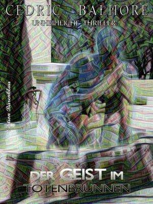 cover image of Der Geist im Totenbrunnen