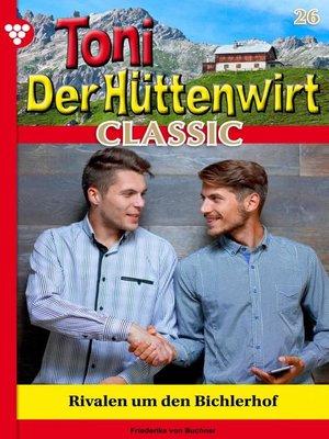 cover image of Toni der Hüttenwirt Classic 26 – Heimatroman