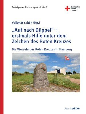 """cover image of """"Auf nach Düppel"""" – erstmals Hilfe unter dem Zeichen des Roten Kreuzes"""