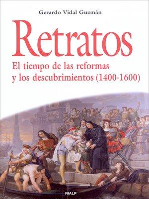 cover image of Retratos. El tiempo de las reformas y los descubrimientos (1400-1600)