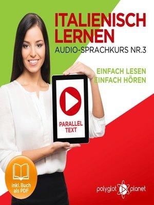 cover image of Italienisch Lernen--Einfach Lesen--Einfach Hören 3