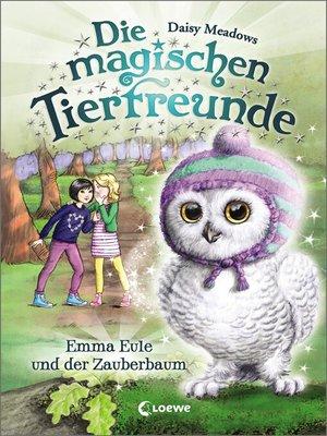 cover image of Die magischen Tierfreunde 11--Emma Eule und der Zauberbaum