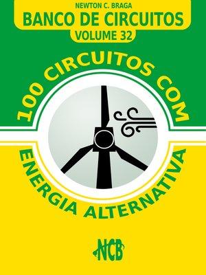 cover image of 100 Circuitos com Energia Alternativa