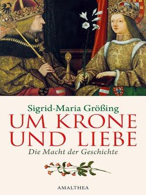 cover image of Um Krone und Liebe