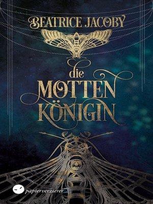 cover image of Die Mottenkönigin